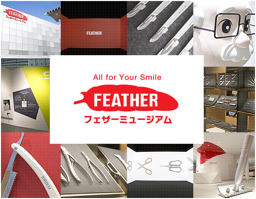 All for Your Smile FEATHER フェザーミュージアム